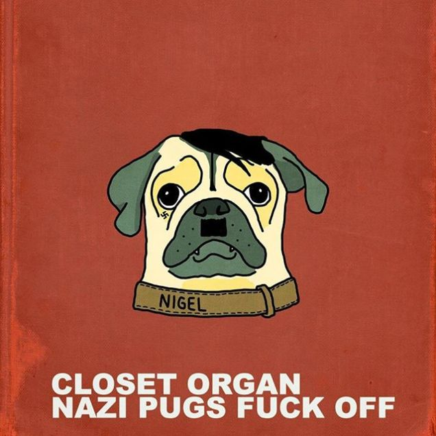 New Closet Organ EP. Coming soon. Nazi Pugs, Fuck Off..jpg